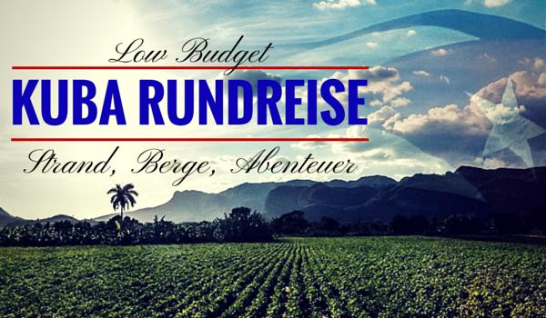 Einen Monat durch Kuba mit maximal 1.000 Euro. So geht's.