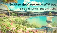 Die 9 wichtigsten Tipps und Tricks für Individualreisende auf Kuba