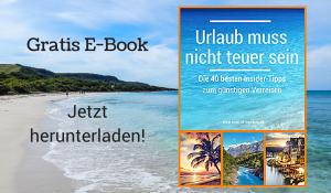 """Gratis E-Book """"Urlaub muss nicht teuer sein - Die 40 besten Tipps zum günstigen Verreisen"""" - Jetzt herunterladen"""""""