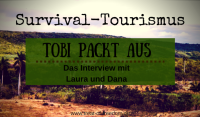 Survival-Tourismus – Das Interview mit Laura und Dana