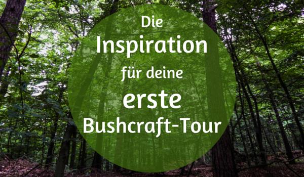 Bushcraft - Die erste Tour - Intro