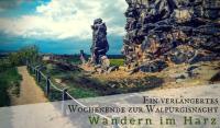 Wandern im Harz – Ein verlängertes Wochenende zur Walpurgisnacht