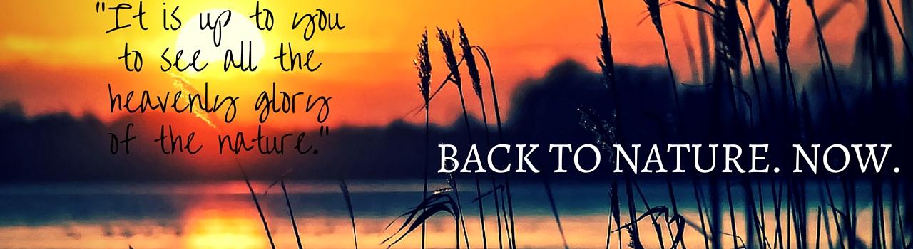 Back to Nature - Zurück zur Natur