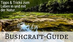Der Bushcraft-Guide - Bushcraft für Anfänger