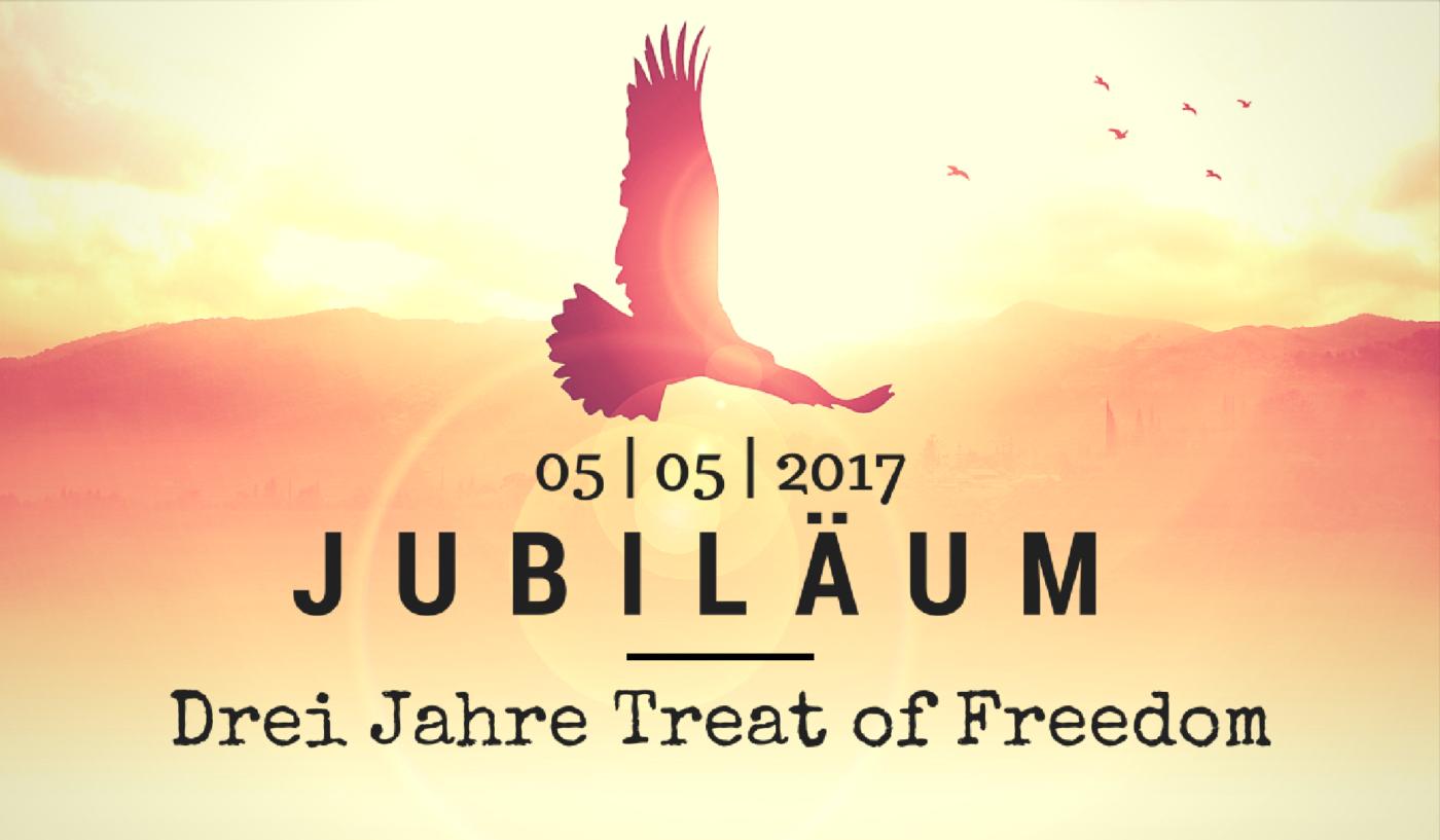 Introbild - Jubiläum: Drei Jahre Treat of Freedom