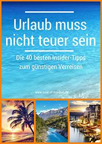 Urlaub muss nicht teuer sein: Die 40 besten Insider-Tipps zum günstigen Verreisen