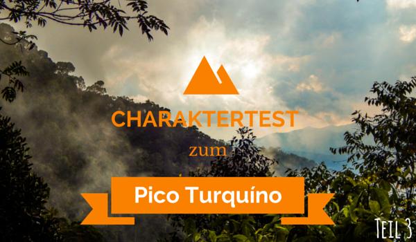 Charaktertest zum Pico Turquíno - Intro