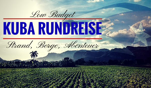 Low Budget Kuba Rundreise - Intro
