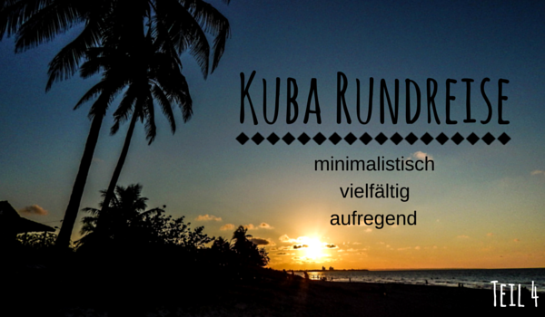 Low Budget Kuba Rundreise - Teil 4 - Intro