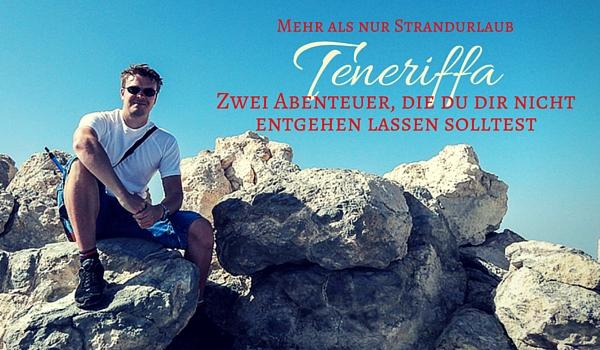 Teneriffa - Tipps - Ausflüge - Intro