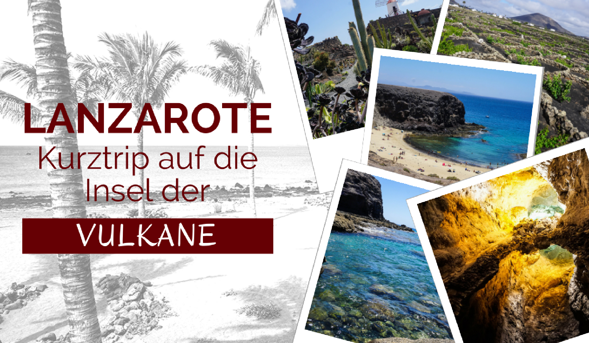 Introbild - Lanzarote - Reisebericht - individuell