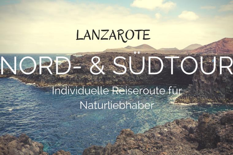 Lanzarote: Individuelle Reiseroute und Sehenswürdigkeiten für Naturliebhaber